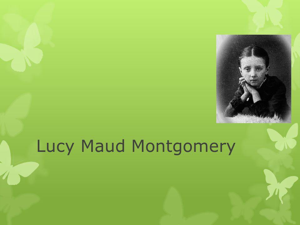 Życiorys pisarki- dzieciństwo i młodość  Lucy Maud Montgomery (używała jedynie drugiego imienia – Maud) urodziła się 30 listopada 1874 roku w Clifton na Wyspie Księcia Edwarda jako jedyna córka Hugh Johna Montgomery ego i Clary Woolner Macneill Montgomery.