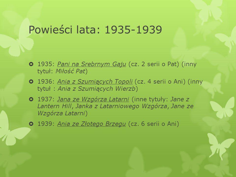 Powieści lata: 1935-1939  1935: Pani na Srebrnym Gaju (cz.