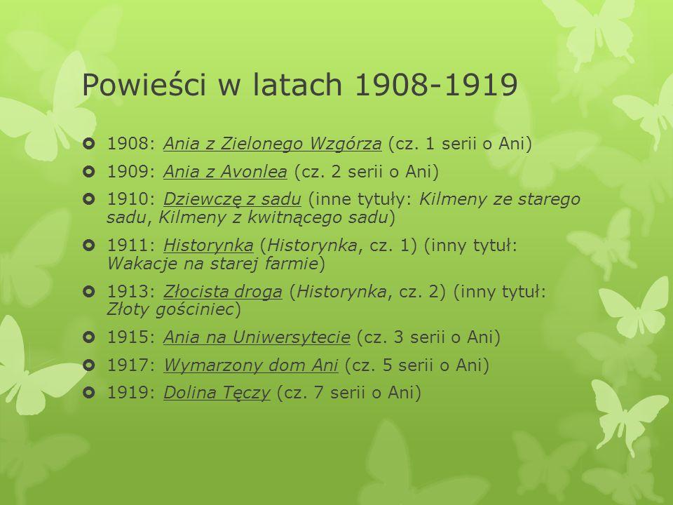 Powieści w latach 1908-1919  1908: Ania z Zielonego Wzgórza (cz.