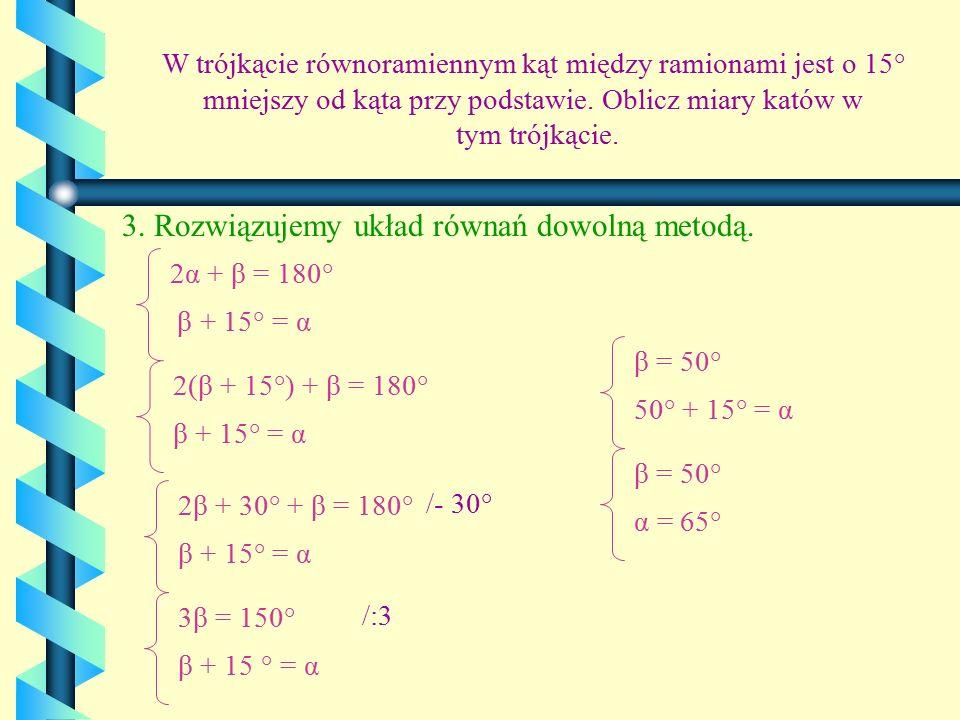 3. Rozwiązujemy układ równań dowolną metodą.