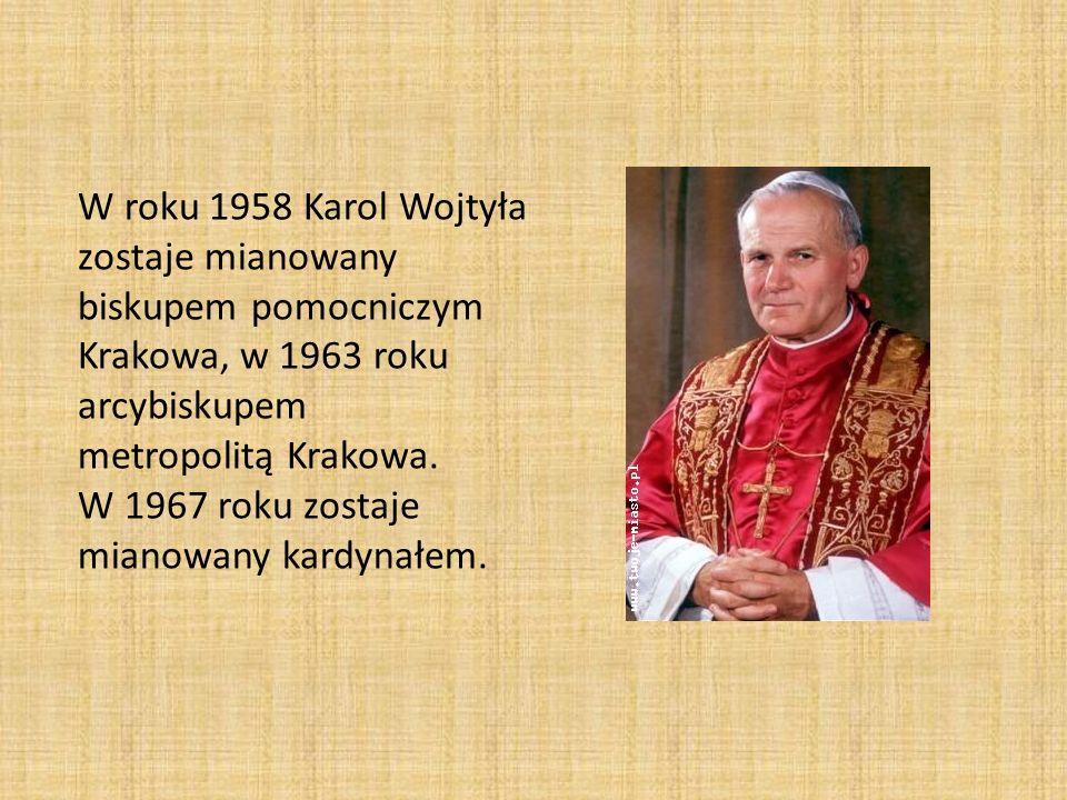 W roku 1958 Karol Wojtyła zostaje mianowany biskupem pomocniczym Krakowa, w 1963 roku arcybiskupem metropolitą Krakowa. W 1967 roku zostaje mianowany
