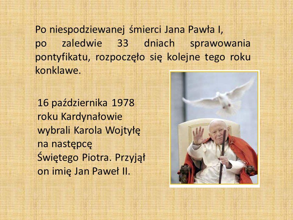 Po niespodziewanej śmierci Jana Pawła I, po zaledwie 33 dniach sprawowania pontyfikatu, rozpoczęło się kolejne tego roku konklawe. 16 października 197