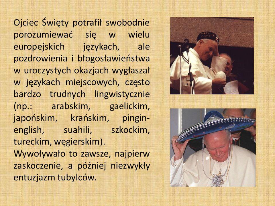 Ojciec Święty potrafił swobodnie porozumiewać się w wielu europejskich językach, ale pozdrowienia i błogosławieństwa w uroczystych okazjach wygłaszał