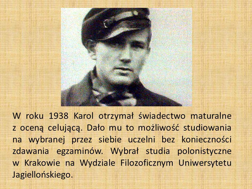 W roku 1938 Karol otrzymał świadectwo maturalne z oceną celującą. Dało mu to możliwość studiowania na wybranej przez siebie uczelni bez konieczności z