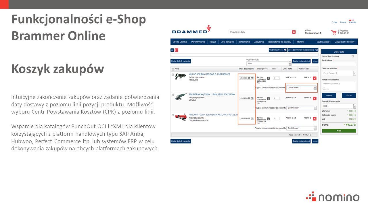 Funkcjonalności e-Shop Brammer Online Koszyk zakupów Intuicyjne zakończenie zakupów oraz żądanie potwierdzenia daty dostawy z poziomu linii pozycji produktu.
