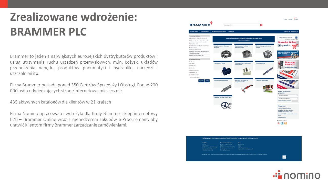Zrealizowane wdrożenie: BRAMMER PLC Brammer to jeden z największych europejskich dystrybutorów produktów i usług utrzymania ruchu urządzeń przemysłowych, m.in.