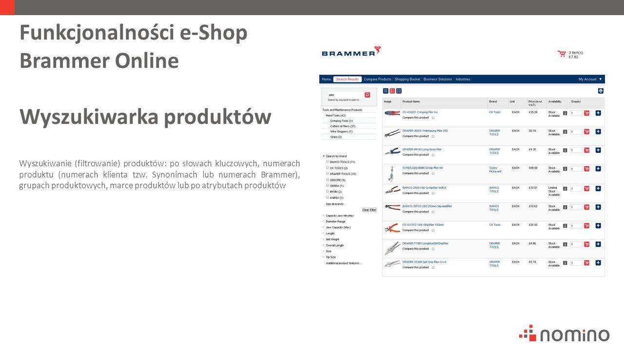 Funkcjonalności e-Shop Brammer Online Wyszukiwarka produktów Wyszukiwanie (filtrowanie) produktów: po słowach kluczowych, numerach produktu (numerach