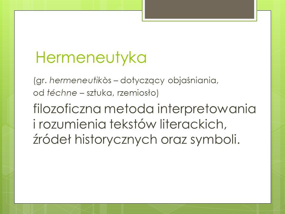 Hermeneutyka to naukowe objaśnienie otaczającego nas świata, sposobu jego rozumienia i odbierania.