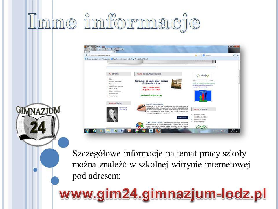 Szczegółowe informacje na temat pracy szkoły można znaleźć w szkolnej witrynie internetowej pod adresem: