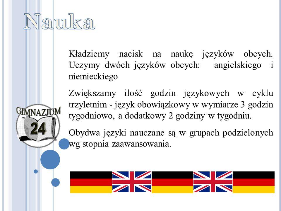 Kładziemy nacisk na naukę języków obcych.