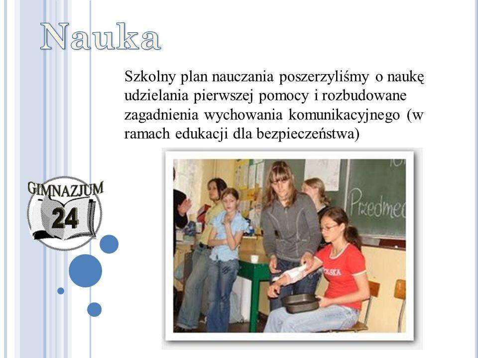 Szkolny plan nauczania poszerzyliśmy o naukę udzielania pierwszej pomocy i rozbudowane zagadnienia wychowania komunikacyjnego (w ramach edukacji dla bezpieczeństwa)