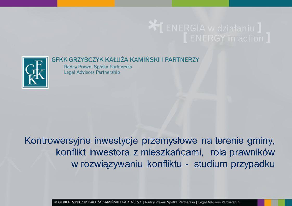 Kontrowersyjne inwestycje przemysłowe na terenie gminy, konflikt inwestora z mieszkańcami, rola prawników w rozwiązywaniu konfliktu - studium przypadk