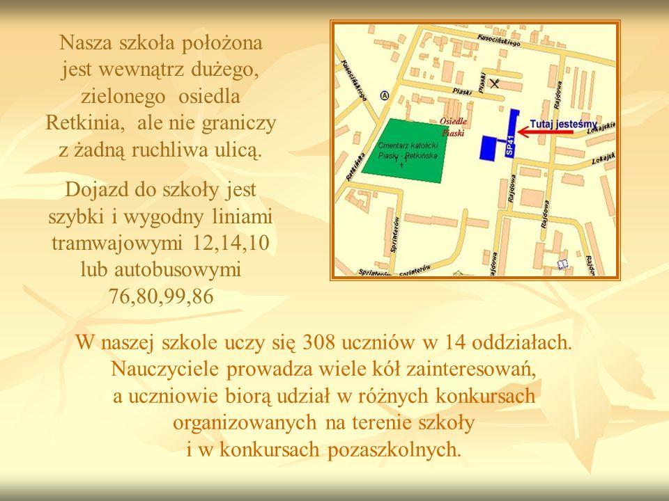 Nasza szkoła położona jest wewnątrz dużego, zielonego osiedla Retkinia, ale nie graniczy z żadną ruchliwa ulicą.