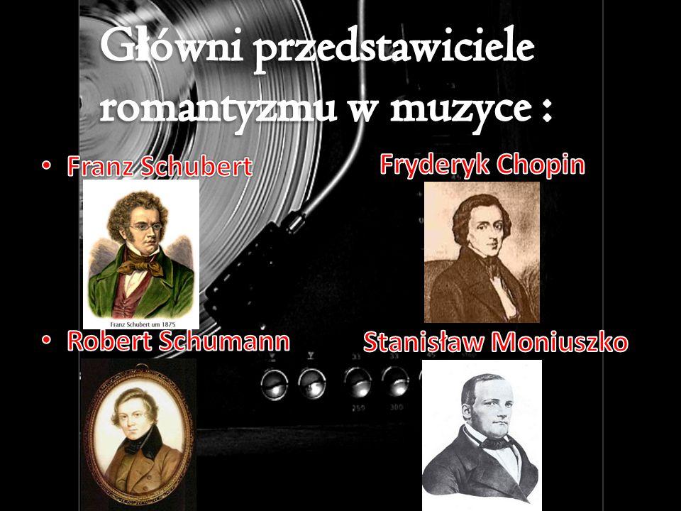 Przewaga treści nad formą Programowość w muzyce Uczuciowość Subiektywizm, indywidualizm twórców Rozwój instrumentacji Rozszerzenie harmoniki Rozwój wirtuozostwa Emocjonalizm Tematyka fantastyczna i baśniowa