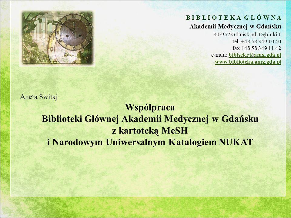 B I B L I O T E K A G Ł Ó W N A Akademii Medycznej w Gdańsku 80-952 Gdańsk, ul.