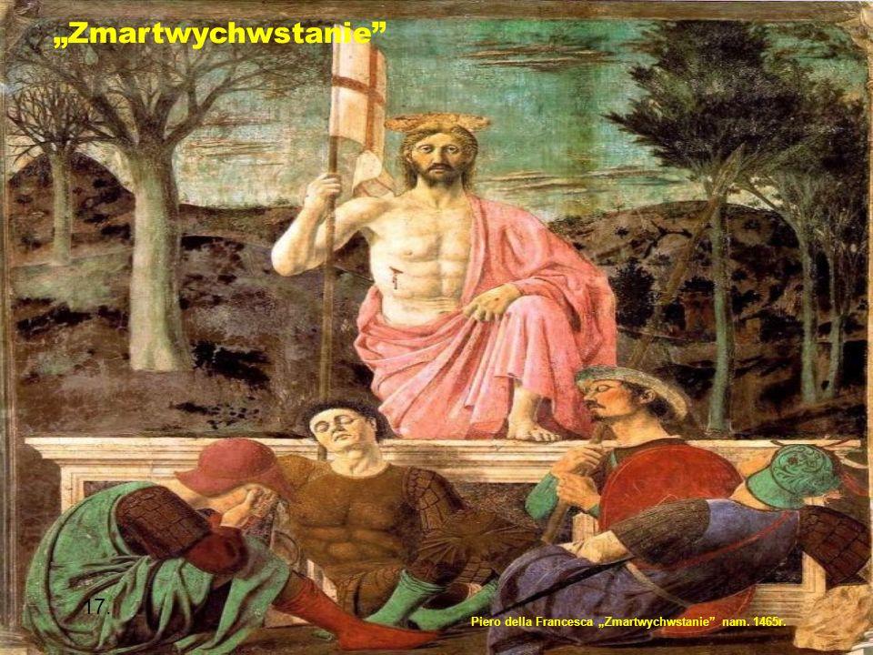 """""""Zmartwychwstanie Piero della Francesca """"Zmartwychwstanie nam. 1465r. 17."""