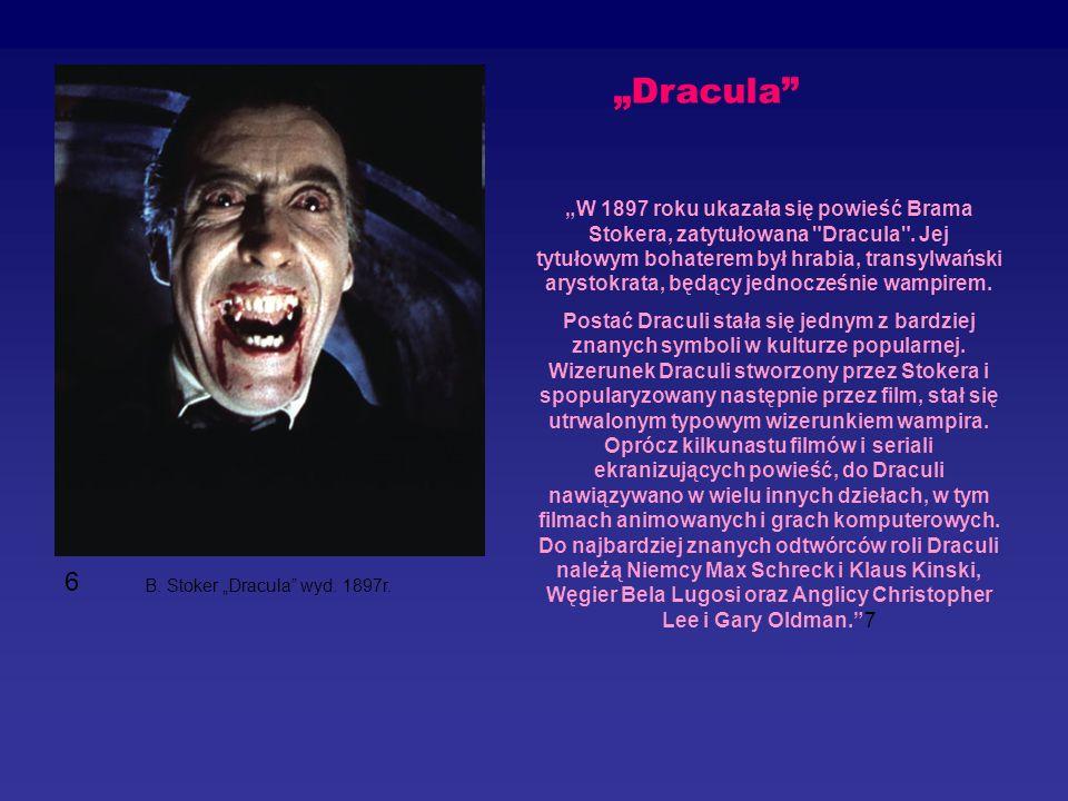 """""""Dracula """"W 1897 roku ukazała się powieść Brama Stokera, zatytułowana Dracula ."""