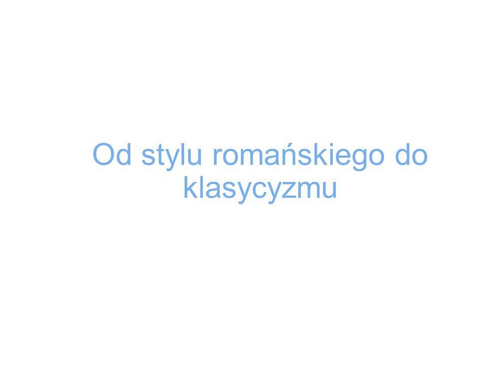 Styl romański Cechy: -bardzo grube mury -budowle z kamienia -małe okna -apsydy -kolegiaty -rotundy