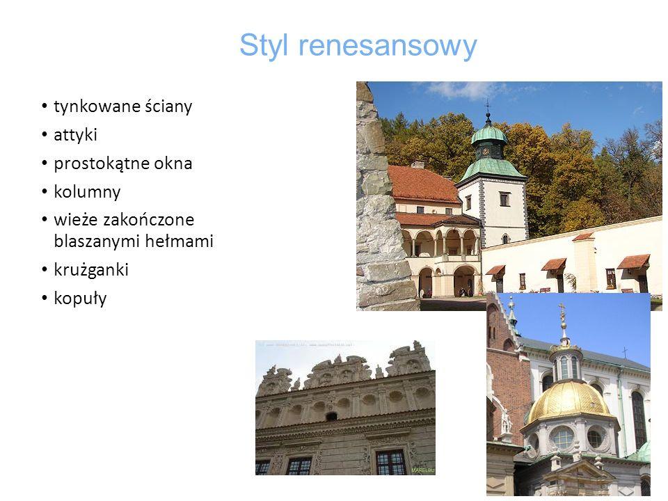 Styl renesansowy tynkowane ściany attyki prostokątne okna kolumny wieże zakończone blaszanymi hełmami krużganki kopuły