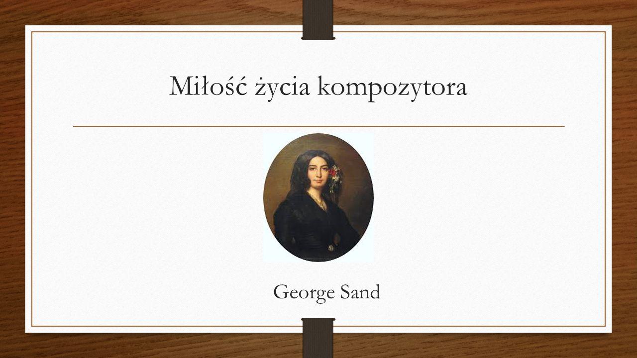 Miłość życia kompozytora George Sand