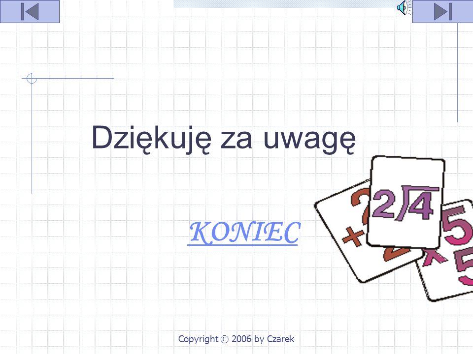 """Copyright © 2006 by Czarek Bibliografia """"Matematyka"""" Podręcznik dla 2 klasy gimnazjum Maciej Bryński i Janusz Kaja wydawnictwo Juka """"Matematyka"""" Zbiór"""