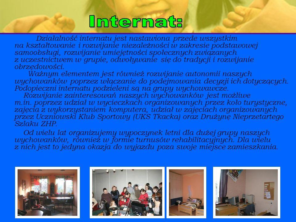 Działalność internatu jest nastawiona przede wszystkim na kształtowanie i rozwijanie niezależności w zakresie podstawowej samoobsługi, rozwijanie umie