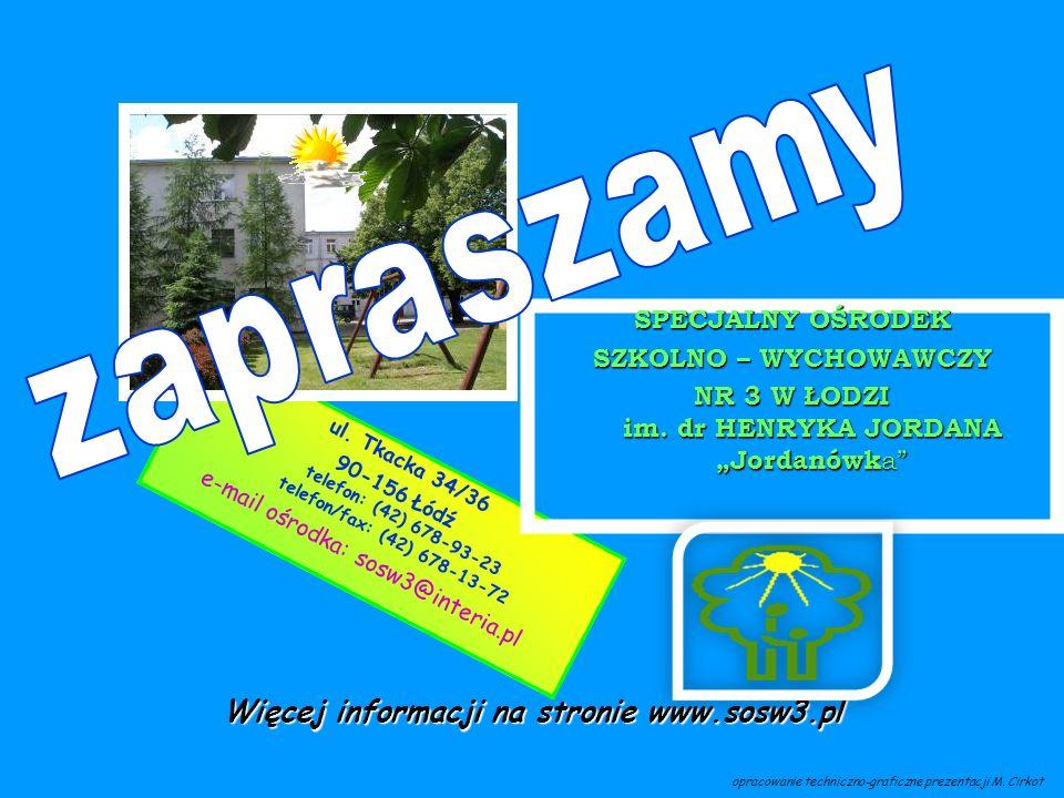 ul. Tkacka 34/36 90-156 Łódź telefon: (42) 678-93-23 telefon/fax: (42) 678-13-72 e-mail ośrodka: sosw3@interia.pl Więcej informacji na stronie www.sos