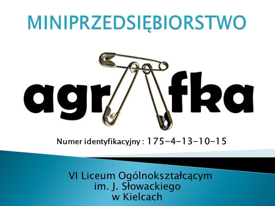 VI Liceum Ogólnokształcącym im. J. Słowackiego w Kielcach Numer identyfikacyjny : 175-4-13-10-15