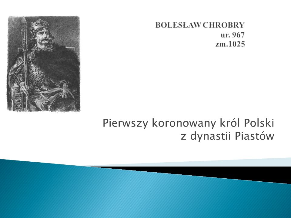 Pierwszy koronowany król Polski z dynastii Piastów