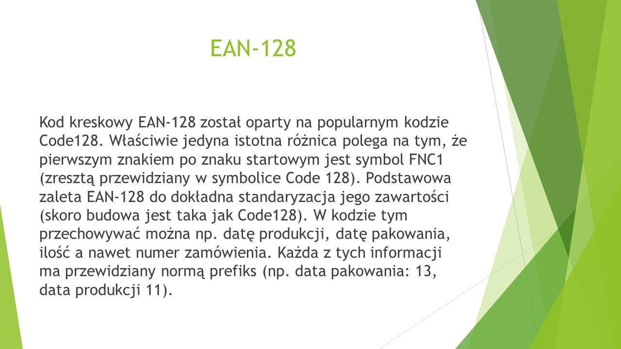 EAN-128 Kod kreskowy EAN-128 został oparty na popularnym kodzie Code128. Właściwie jedyna istotna różnica polega na tym, że pierwszym znakiem po znaku