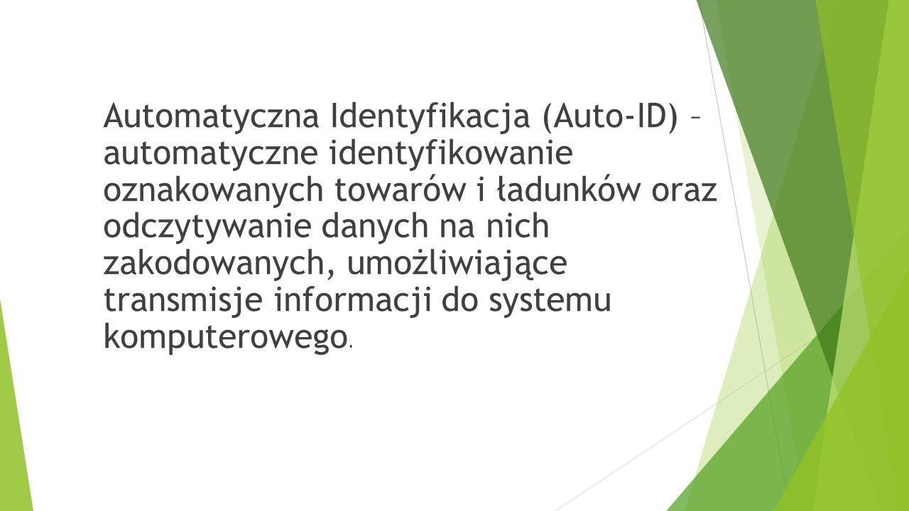 Automatyczna Identyfikacja (Auto-ID) – automatyczne identyfikowanie oznakowanych towarów i ładunków oraz odczytywanie danych na nich zakodowanych, umo