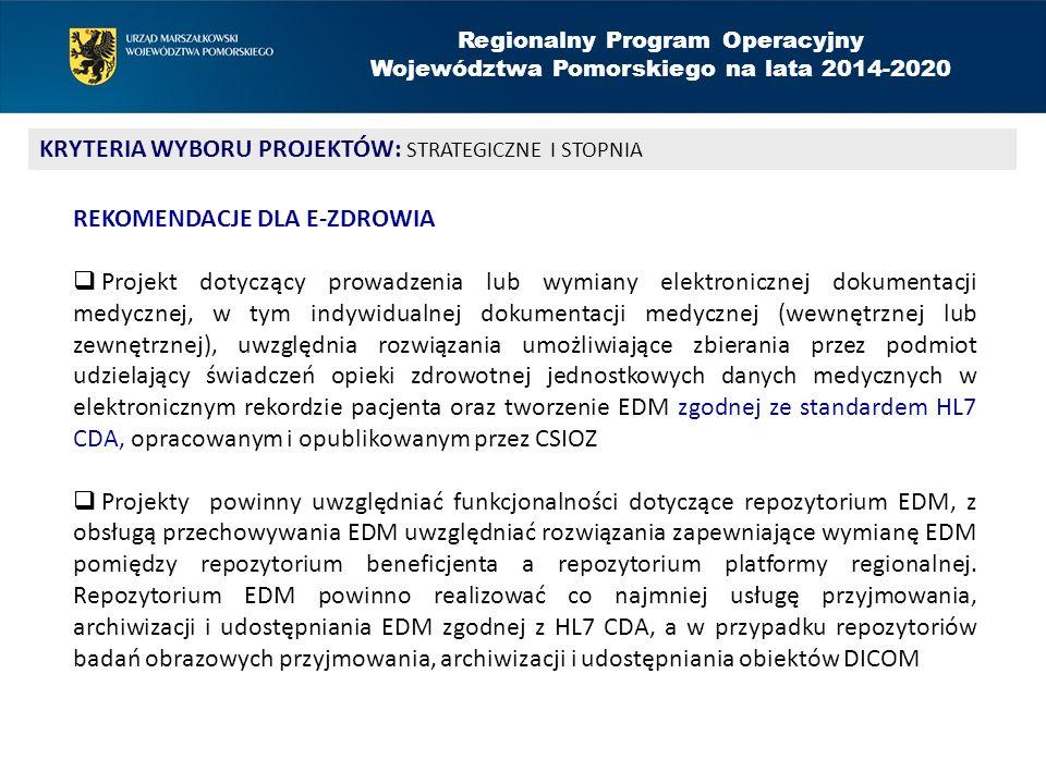 Regionalny Program Operacyjny Województwa Pomorskiego na lata 2014-2020 KRYTERIA WYBORU PROJEKTÓW: STRATEGICZNE I STOPNIA REKOMENDACJE DLA E-ZDROWIA 