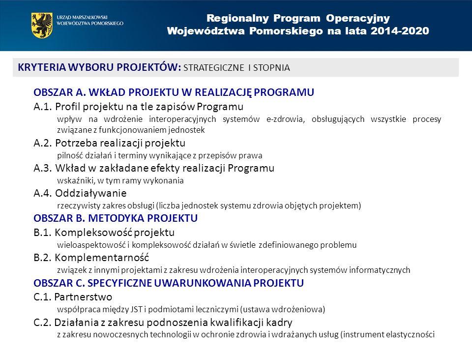 Regionalny Program Operacyjny Województwa Pomorskiego na lata 2014-2020 KRYTERIA WYBORU PROJEKTÓW: STRATEGICZNE I STOPNIA OBSZAR A. WKŁAD PROJEKTU W R