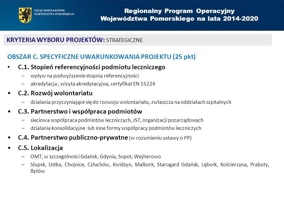 OBSZAR C. SPECYFICZNE UWARUNKOWANIA PROJEKTU (25 pkt) C.1. Stopień referencyjności podmiotu leczniczego –wpływ na podwyższenie stopnia referencyjności