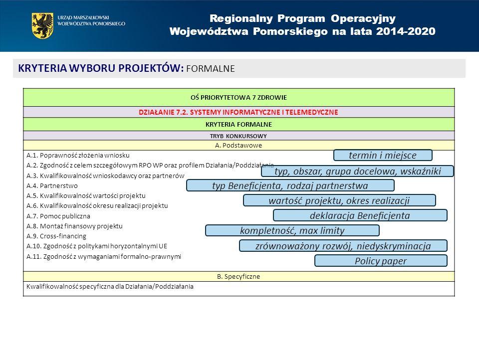 Regionalny Program Operacyjny Województwa Pomorskiego na lata 2014-2020 KRYTERIA WYBORU PROJEKTÓW: FORMALNE OŚ PRIORYTETOWA 7 ZDROWIE DZIAŁANIE 7.2.