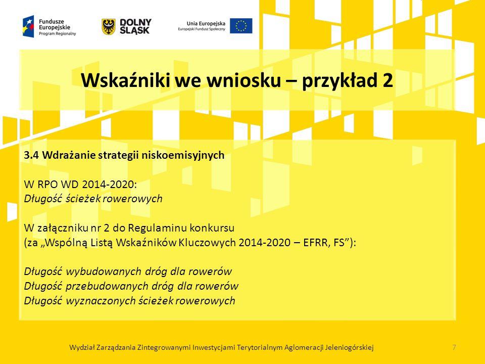 """3.4 Wdrażanie strategii niskoemisyjnych W RPO WD 2014-2020: Długość ścieżek rowerowych W załączniku nr 2 do Regulaminu konkursu (za """"Wspólną Listą Wsk"""
