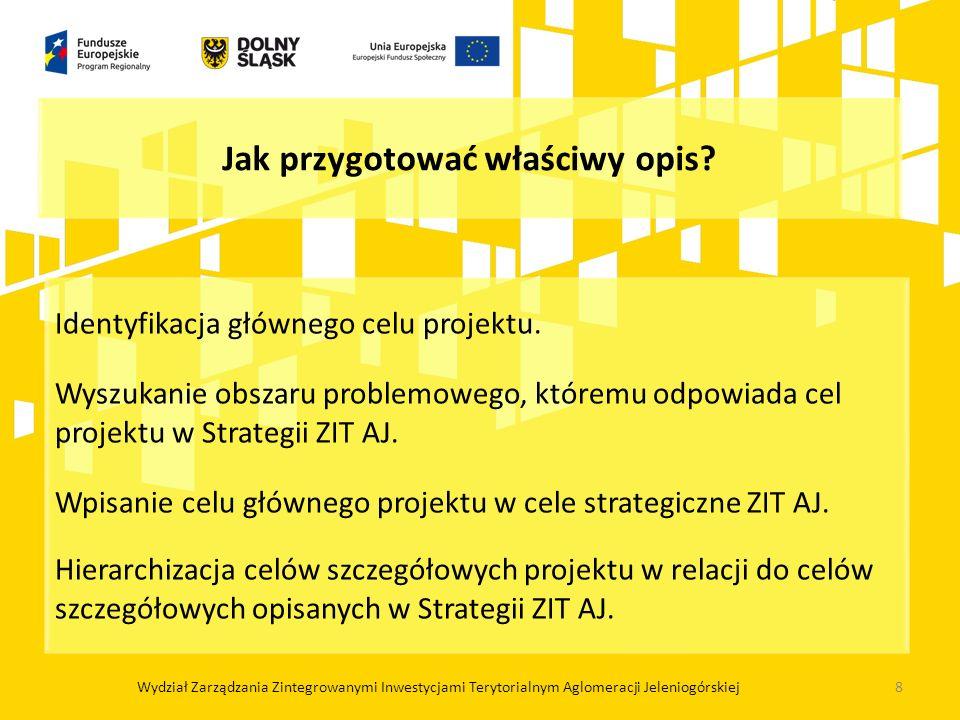 Identyfikacja głównego celu projektu. Wyszukanie obszaru problemowego, któremu odpowiada cel projektu w Strategii ZIT AJ. Wpisanie celu głównego proje
