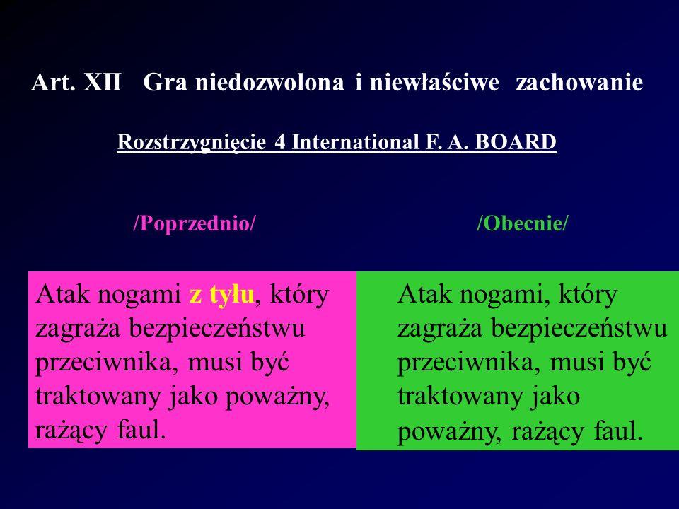 Art. XII Gra niedozwolona i niewłaściwe zachowanie Rozstrzygnięcie 4 International F.