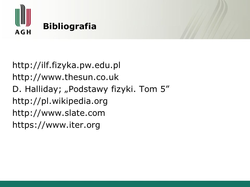 Bibliografia http://ilf.fizyka.pw.edu.pl http://www.thesun.co.uk D.