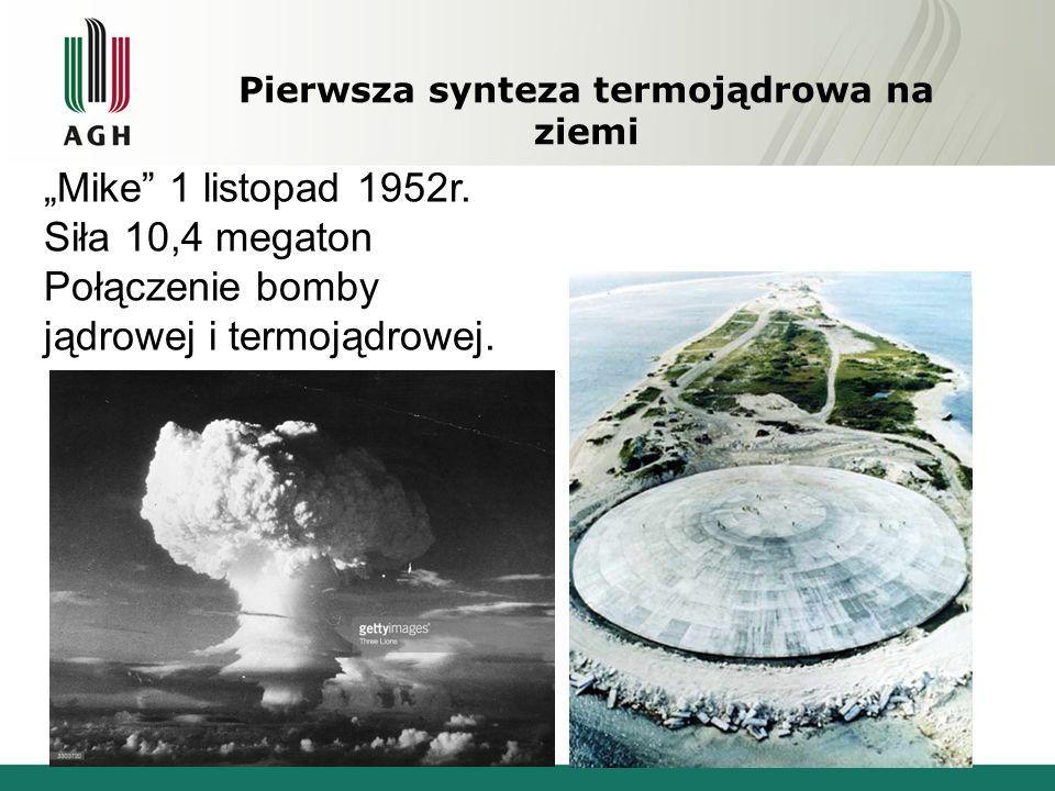 """Pierwsza synteza termojądrowa na ziemi """"Mike 1 listopad 1952r."""
