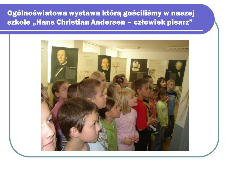 """Ogólnoświatowa wystawa którą gościliśmy w naszej szkole """"Hans Christian Andersen – człowiek pisarz"""""""