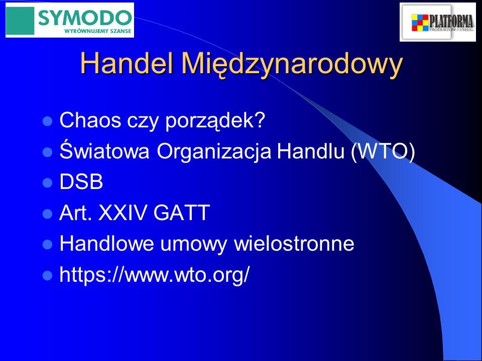 Handel Międzynarodowy Chaos czy porządek. Światowa Organizacja Handlu (WTO) DSB Art.