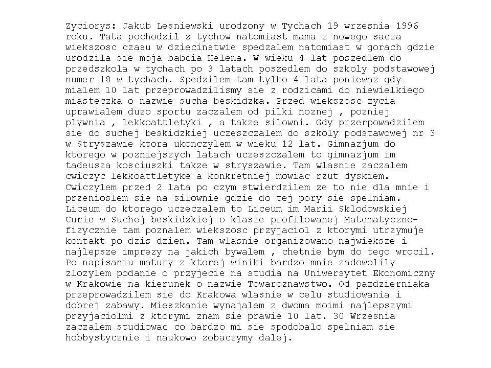 Jakub Leśniewski Zyciorys Jakub Lesniewski urodzony w Tychach 19 wrzesnia 1996 roku.