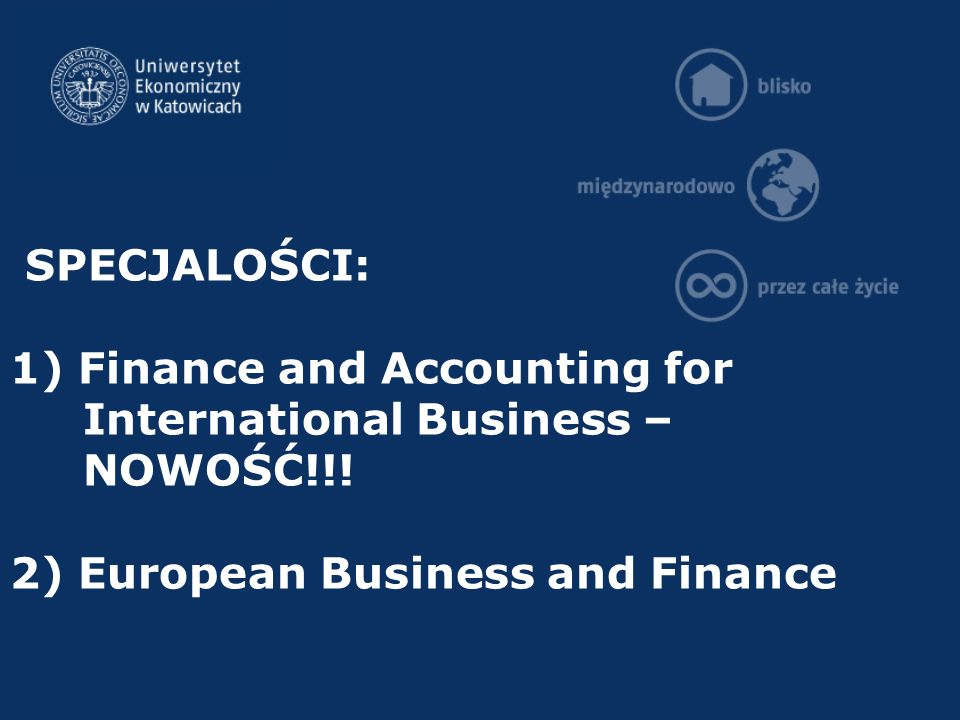 SPECJALOŚCI: 1) Finance and Accounting for International Business – NOWOŚĆ!!.