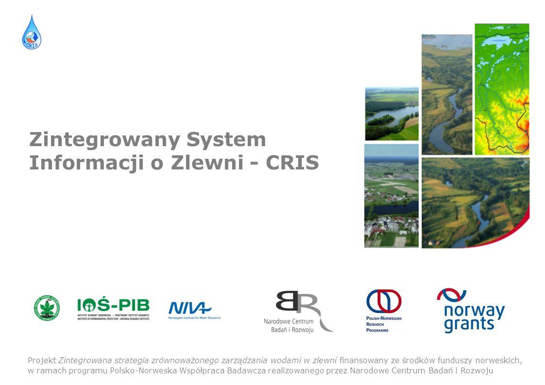 Projekt Zintegrowana strategia zrównoważonego zarządzania wodami w zlewni finansowany ze środków funduszy norweskich, w ramach programu Polsko-Norweska Współpraca Badawcza realizowanego przez Narodowe Centrum Badań i Rozwoju Zintegrowany System Informacji o Zlewni - CRIS