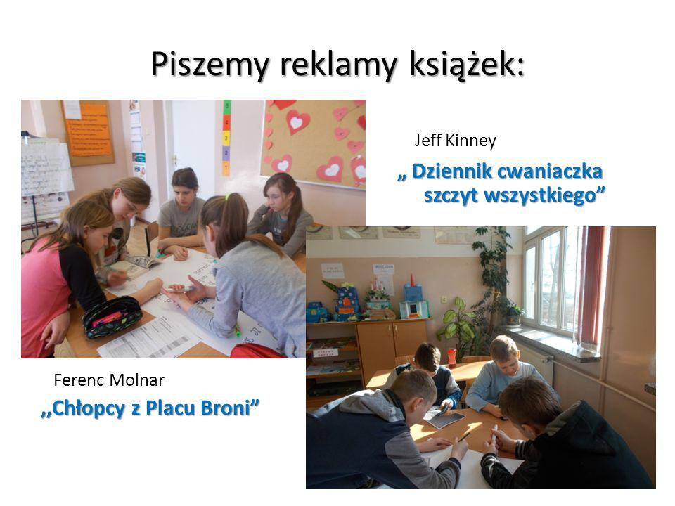 """Piszemy reklamy książek: Jeff Kinney """" Dziennik cwaniaczka wszystkiego szczyt wszystkiego ,,Dziennik cwaniaczk """" Dziennik cwaniaczka wszystkiego szczyt wszystkiego Ferenc Molnar,,Chłopcy z Placu Broni"""