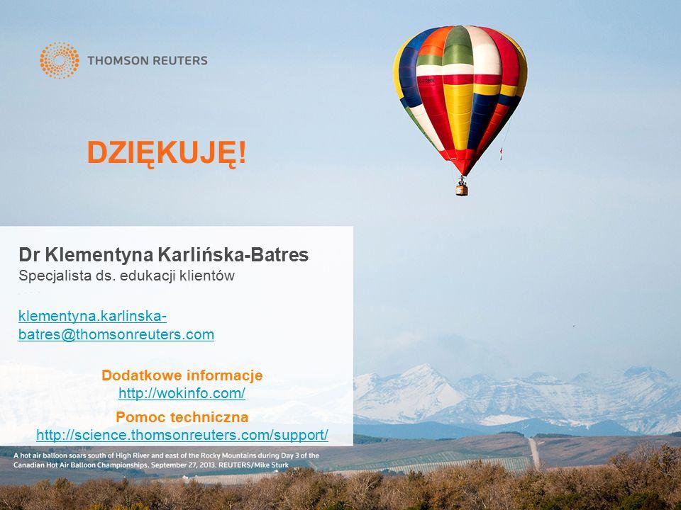 Dr Klementyna Karlińska-Batres Specjalista ds. edukacji klientów klementyna.karlinska- batres@thomsonreuters.com Dodatkowe informacje http://wokinfo.c