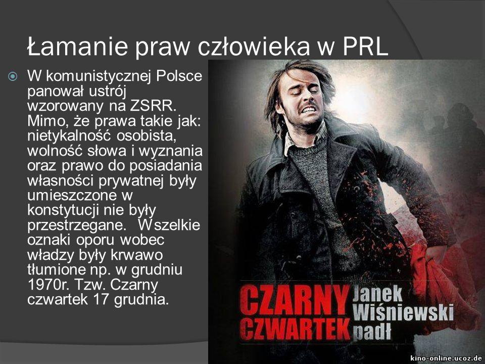 Łamanie praw człowieka w PRL  W komunistycznej Polsce panował ustrój wzorowany na ZSRR.