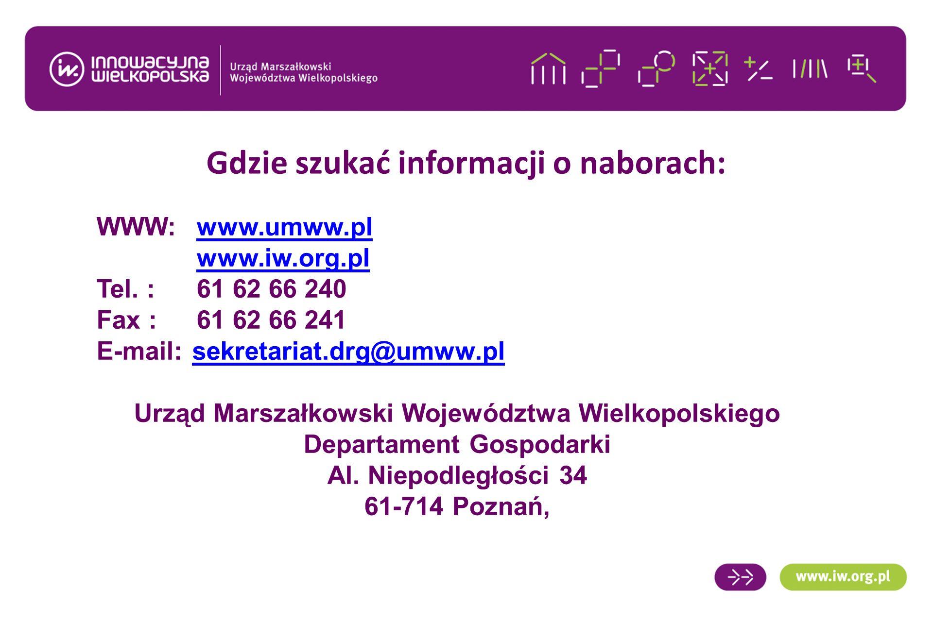 Gdzie szukać informacji o naborach: WWW: www.umww.plwww.umww.pl www.iw.org.pl Tel.