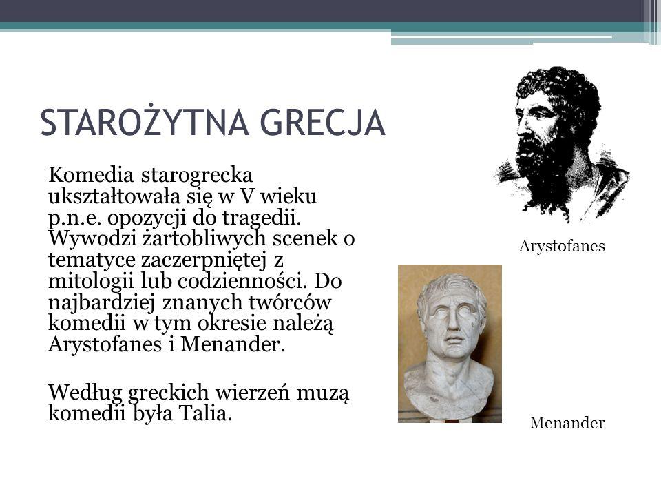 STAROŻYTNA GRECJA Komedia starogrecka ukształtowała się w V wieku p.n.e.